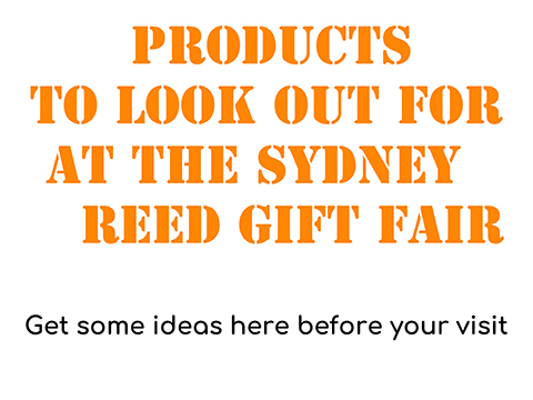 Products_to_Look_Out_For_at_The_Sydney_Reed_Gift_Fair.jpg